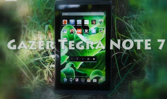 Review Gazer Tegra NOTE 7