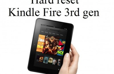 Hard reset Kindle Fire 3rd gen: reset to factory settings