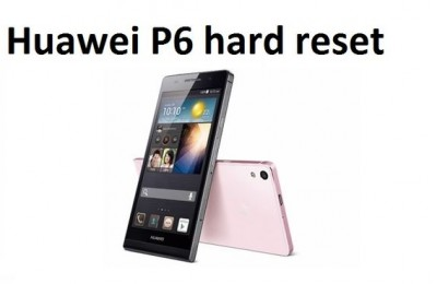 Huawei P6 hard reset: all possible methods
