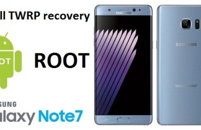 Install TWRP recovery and ROOT SAMSUNG GALAXY NOTE 7