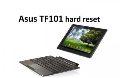Asus TF101 hard reset (ASUS Eee Pad Transformer)