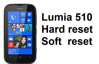 Lumia 510 hard reset: Soft and Hard reset