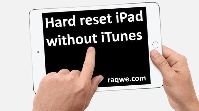 Hard reset iPad without iTunes