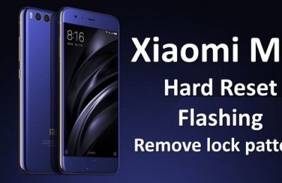 Xiaomi Mi6 Hard Reset, remove lock pattern and flashing