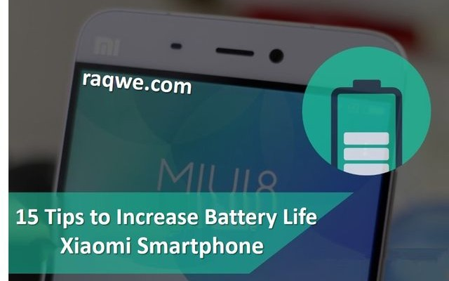 15-tips-to-increase-battery-life-xiaomi-smartphone-raqwe.com-00
