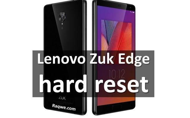 Lenovo Zuk Edge hard reset using two 100% methods