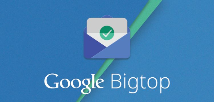 Google Bigtop - the evolution of Gmail
