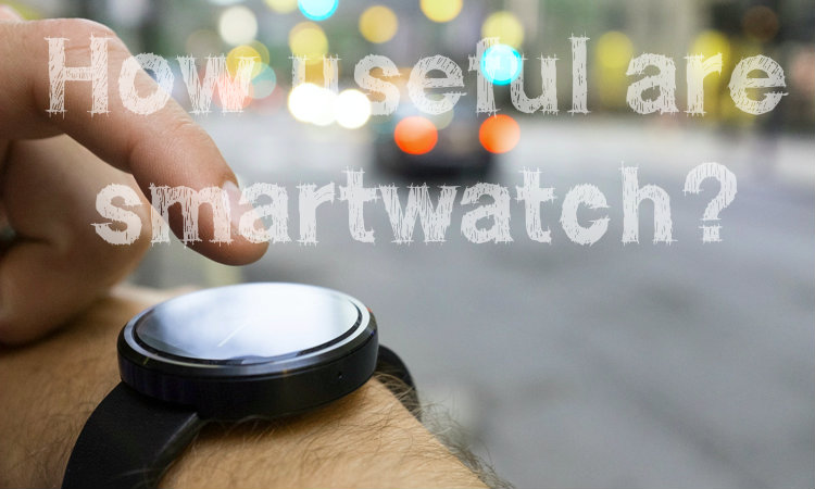 How useful are smartwatch?