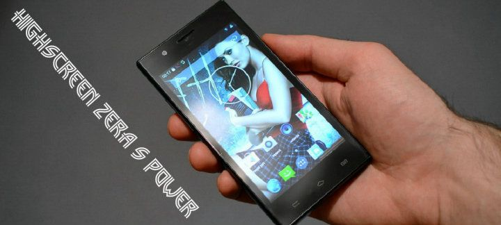 Overview Highscreen Zera S Power – tenacious smartphone
