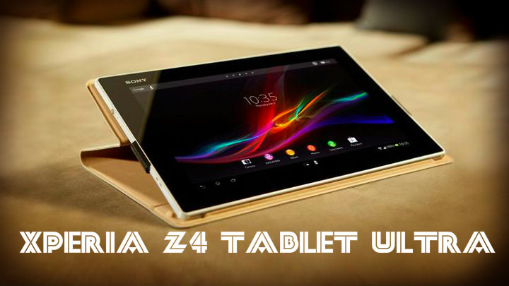 Xperia Z4 Tablet Ultra: heavy duty tablet from Sony