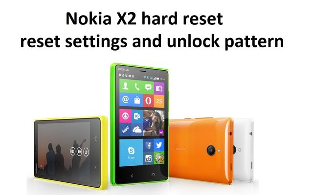 Nokia X2 hard reset: reset settings and unlock pattern