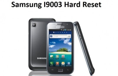 Samsung I9003 hard reset: solution to all problems
