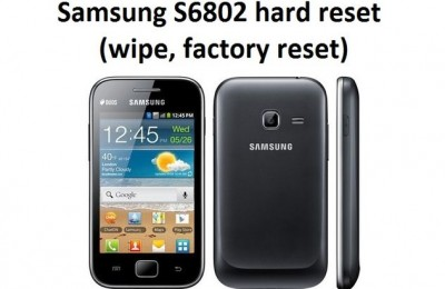 Samsung S6802 hard reset (wipe, factory reset)