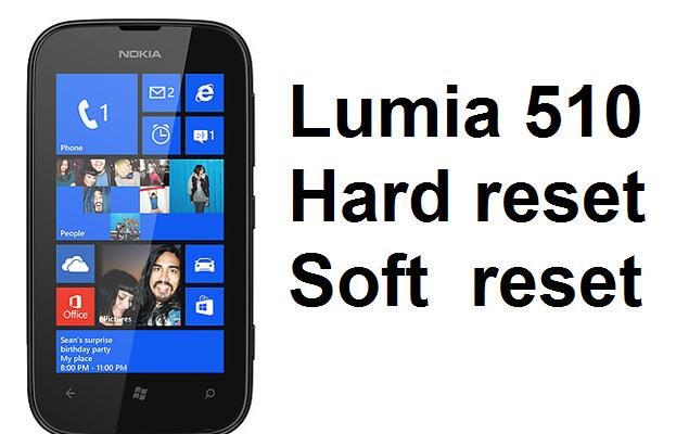 Lumia 510 hard reset: Soft and Hard reset