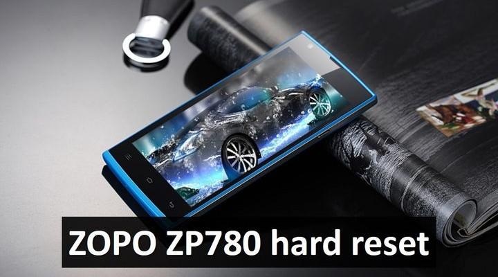 ZOPO ZP780 hard reset: wipe, factory reset