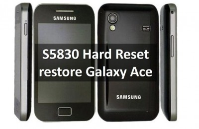 S5830 Hard Reset: restore Galaxy Ace to factory settings