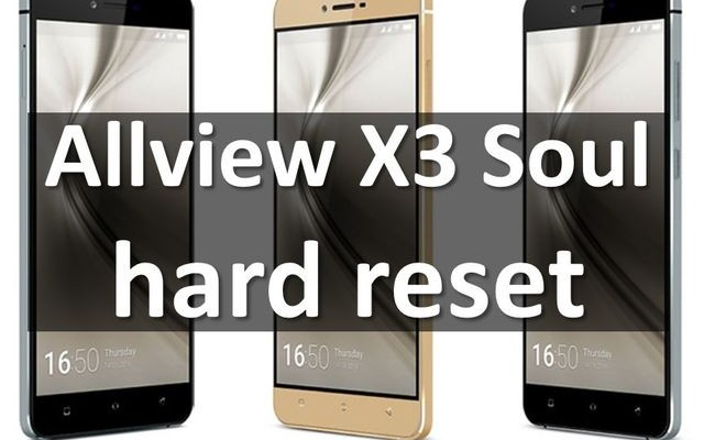 Allview X3 Soul hard reset: best method to restore smartphone