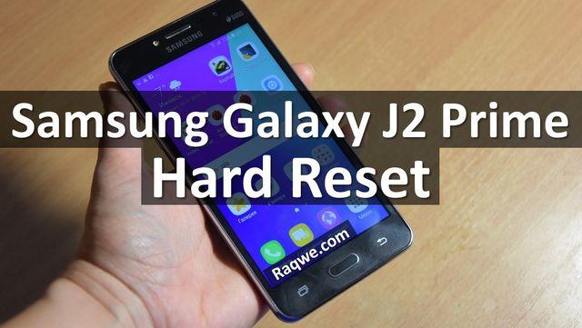 Samsung Galaxy J2 Prime hard reset: Step-by-Step Tutorial