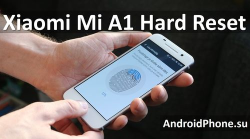 Xiaomi Mi A1 hard reset - Two Methods